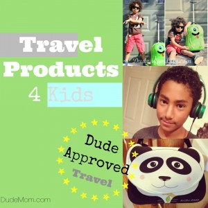 Traveling with Kids. Dude Approved Products.