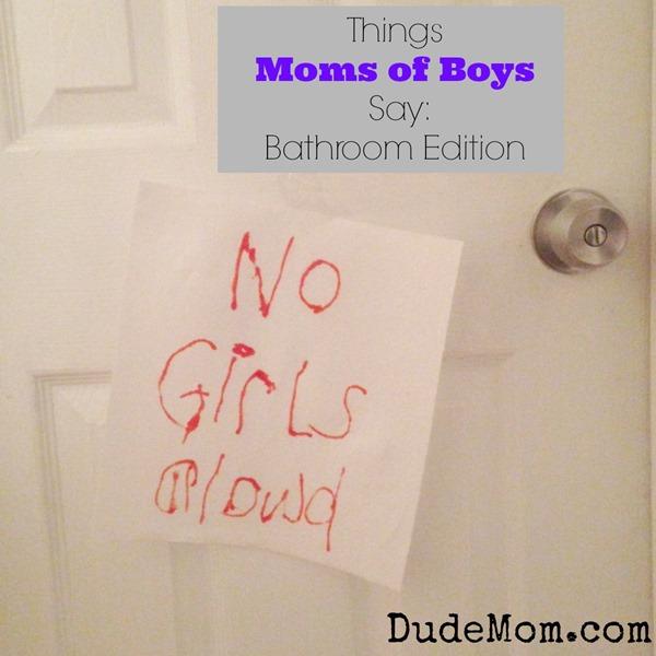 things moms of boys say