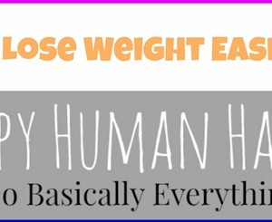 Happy Human Hacks: Easy Ways to Lose Weight