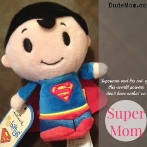 I'm Not Just Super, I'm Super Mother