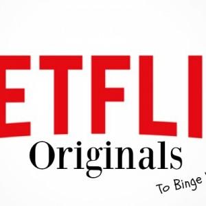 Netflix Originals to Binge Watch Tonight