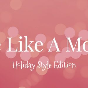 Style Like a Mother -10 Instagram Moms Giving Us Holiday Style Goals