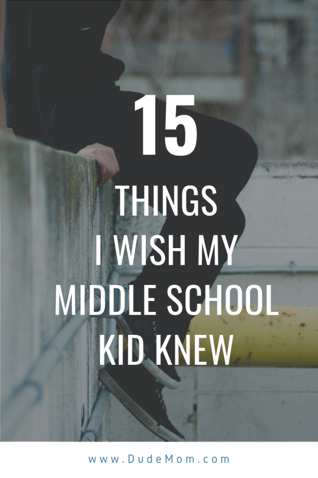 Parenting: 15 Things I Wish My Middle School Kid Knew