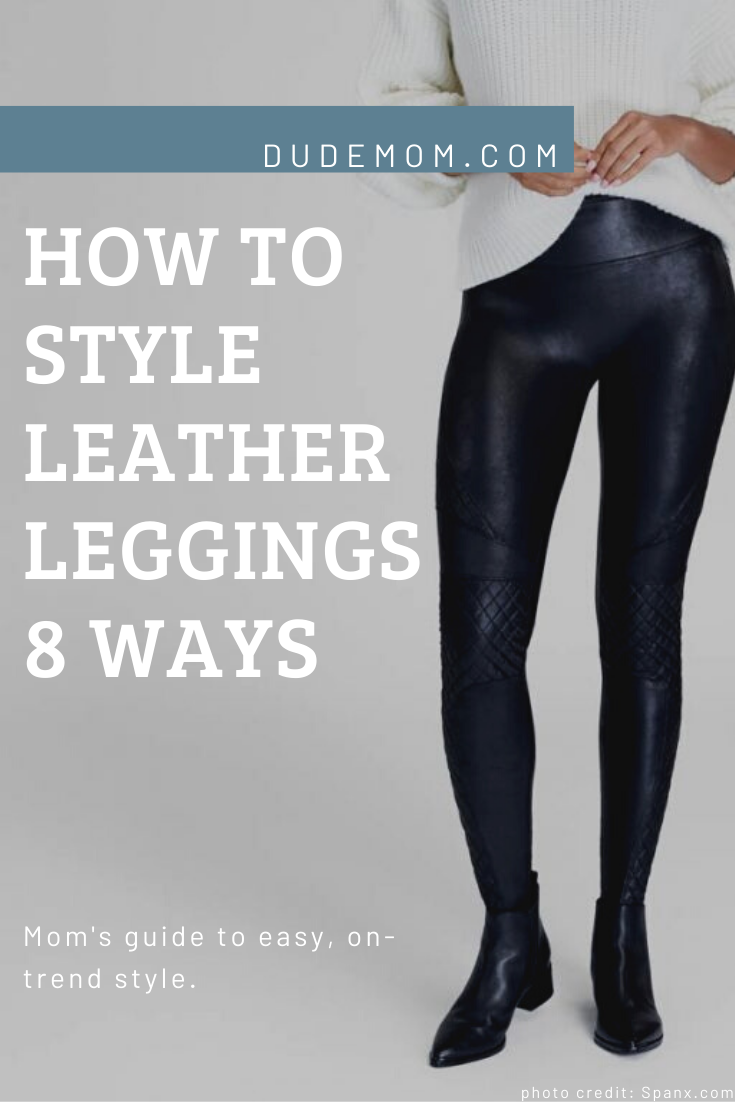how to style leather leggings for moms